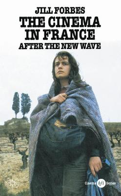 The Cinema in France: After the New Wave - BFI Cinema (Paperback)