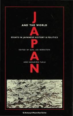 Japan and the World: Essays on Japanese History and Politics - St Antony's Series (Hardback)