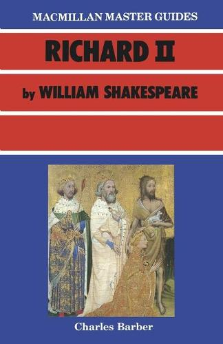 Shakespeare: Richard II - Macmillan Master Guides (Paperback)