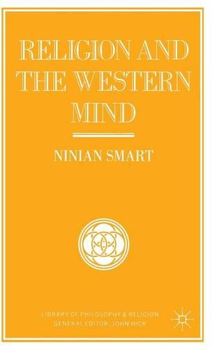 Religion and the Western Mind: Drummond Lectures delivered at the University of Stirling, Scotland, March 1985, and other essays - Library of Philosophy and Religion (Hardback)