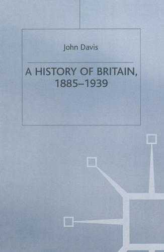A History of Britain, 1885-1939 - British Studies Series (Hardback)
