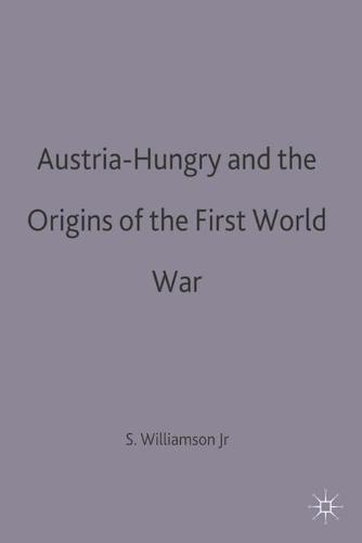 Austria-Hungary and the Origins of the First World War - Making of 20th Century (Paperback)