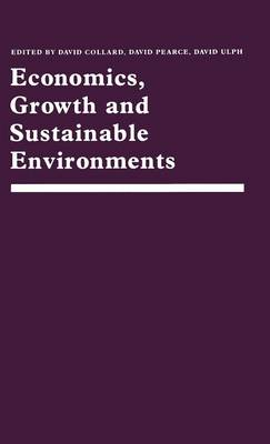 Economics, Growth and Sustainable Environments: Essays in Memory of Richard Lecomber (Hardback)