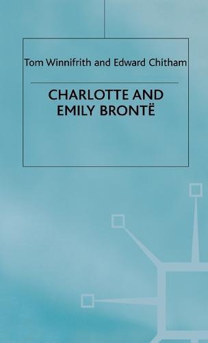 Charlotte and Emily Bronte: Literary Lives - Literary Lives (Hardback)