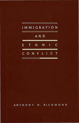 Immigration and Ethnic Conflict (Hardback)