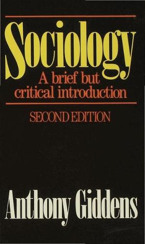 Sociology: A Brief but Critical Introduction: A brief but critical introduction (Paperback)