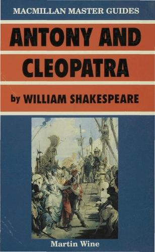 Antony and Cleopatra by William Shakespeare - Palgrave Master Guides (Paperback)