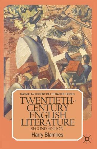 Twentieth-Century English Literature - Macmillan History of Literature (Paperback)