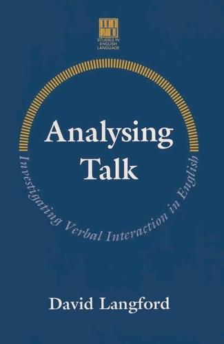 Analysing Talk: Investigating Verbal Interaction in English - Studies in English Language (Paperback)