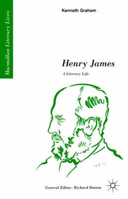 Henry James: A Literary Life: A Literary Life - Literary Lives (Paperback)