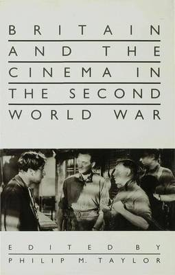 Britain and the Cinema in the Second World War (Hardback)