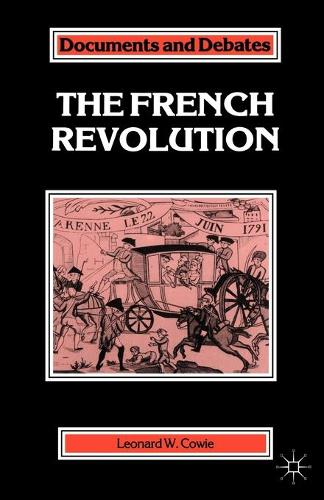The French Revolution - Documents and Debates Extended Series (Paperback)