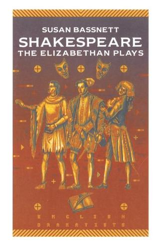 Shakespeare: The Elizabethan Plays - English Dramatists (Paperback)