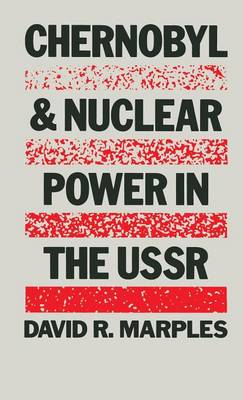Chernobyl and Nuclear Power in the USSR (Hardback)