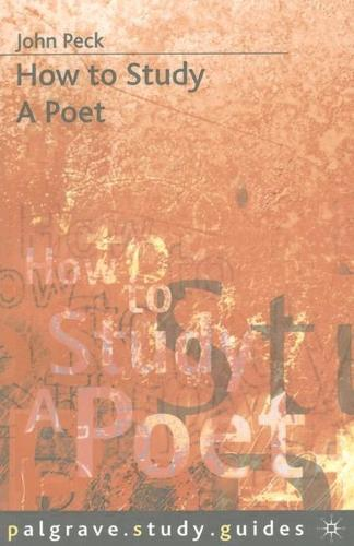 How to Study a Poet - Macmillan Study Skills (Paperback)