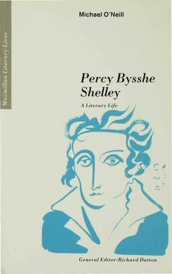 Percy Bysshe Shelley: A Literary Life - Literary Lives (Paperback)