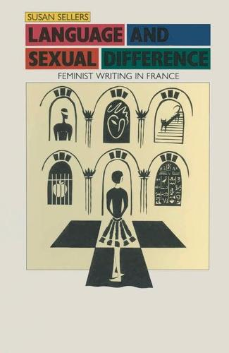 Language and Sexual Difference: Feminist Writing in France - Women in Society: A Feminist List (Paperback)