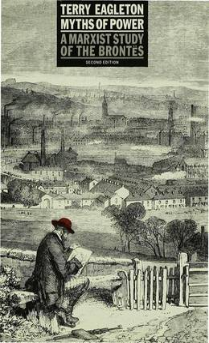 Myths of Power: A Marxist Study of the Brontes (Hardback)