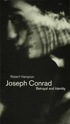 Joseph Conrad: Betrayal and Identity (Hardback)