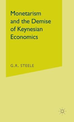 Monetarism and the Demise of Keynesian Economics (Hardback)