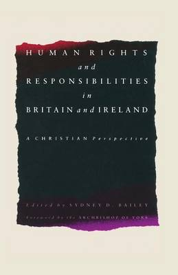 Human Rights and Responsibilities in Britain and Ireland: A Christian Perspective (Paperback)