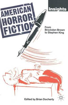 American Horror Fiction: From Brockden Brown to Stephen King (Paperback)
