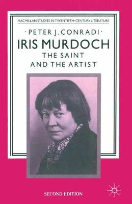 Iris Murdoch 1989: The Saint and the Artist - Studies in 20th Century Literature (Paperback)