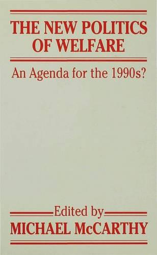 The New Politics of Welfare: An Agenda for the 1990s? (Hardback)