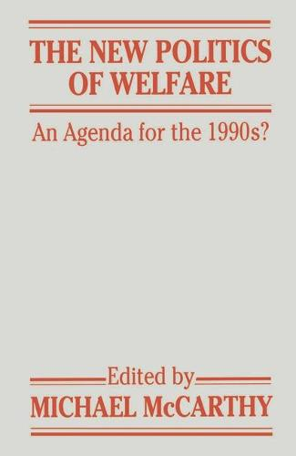 The New Politics of Welfare: An Agenda for the 1990s? (Paperback)