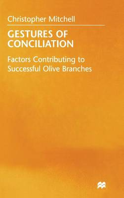 Gestures of Conciliation: Factors Contributing to Successful Olive-Branches (Hardback)