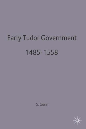 Early Tudor Government, 1485-1558 - British History in Perspective (Paperback)