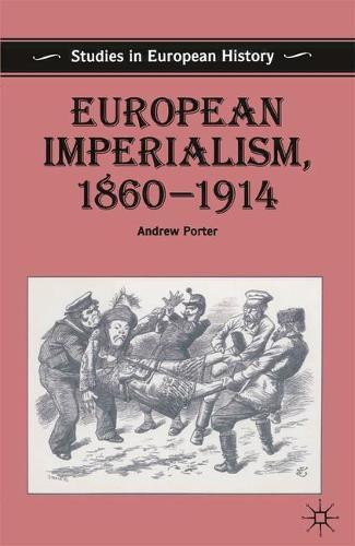 European Imperialism, 1860-1914 - Studies in European History (Paperback)
