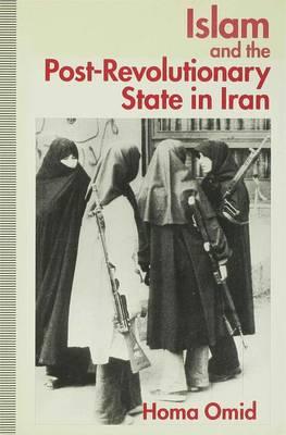 Islam and the Post-Revolutionary State in Iran (Hardback)