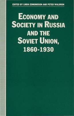 Economy and Society in Russia and the Soviet Union, 1860-1930: Essays for Olga Crisp - Studies in Russia and East Europe (Hardback)