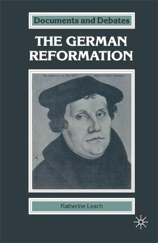 The German Reformation - Documents and Debates Extended Series (Paperback)