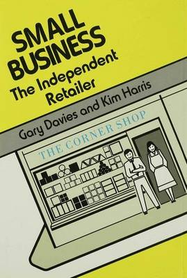 Small Business: The Independent Retailer - Small Business Series (Hardback)