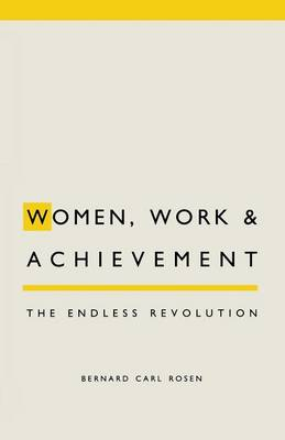Women, Work and Achievement: The Endless Revolution (Paperback)