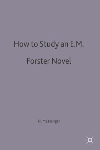 How to Study an E. M. Forster Novel - Macmillan Study Skills (Paperback)