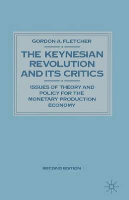 Keynesian Revolution and Its Critics: Issues of Theory and Policy for the Monetary Production Economy - Keynesian Studies (Paperback)
