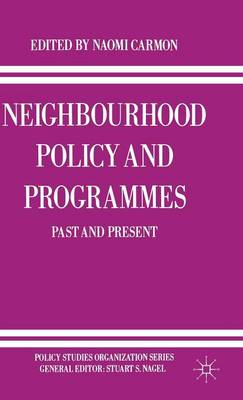 Neighbourhood Policy and Programmes: Past and Present - Policy Studies Organization Series (Hardback)
