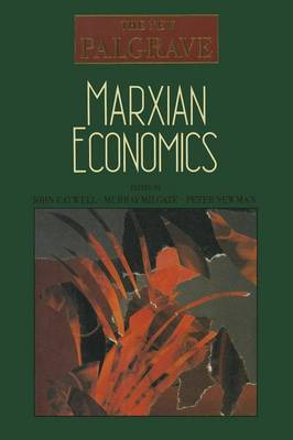 Marxian Economics - The New Palgrave (Paperback)