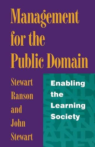 Management for the Public Domain: Enabling the Learning Society (Paperback)