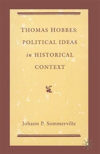Thomas Hobbes: Political Ideas in Historical Context (Paperback)