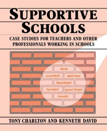 Supportive Schools: Case Studies for Teachers and Other Professionals Working in Schools (Paperback)