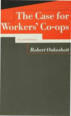 The Case for Workers' Co-Ops 1990 (Paperback)