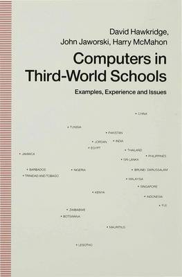 Computers in Third-World Schools: Examples, Experience and Issues (Hardback)