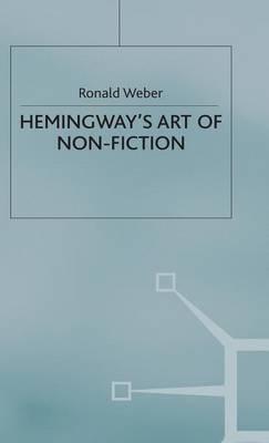 Hemingway's Art of Non-Fiction (Hardback)