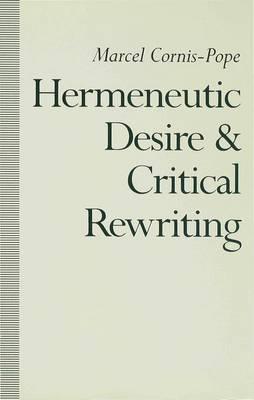 Hermeneutic Desire and Critical Rewriting: Narrative Interpretation in the Wake of Poststructuralism (Hardback)