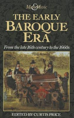 The Early Baroque Era: From the Late 16th Century to the 1670's (Hardback)