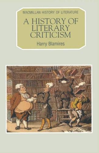A History of Literary Criticism - Macmillan History of Literature (Paperback)
